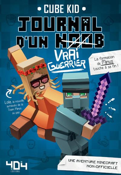 JOURNAL D'UN NOOB (VRAI GUERRIER) TOME 4 - MINECRAFT Cube Kid Editions 404